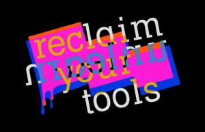 reclaimYourTools